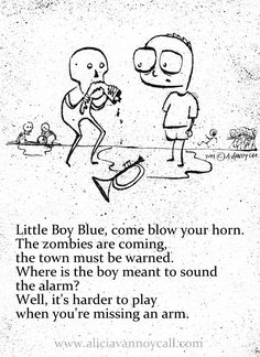 Writer/illustrator Alicia VanNoy Call is creating a series of Apocalyptic Nursery Rhymes that are equal parts cute and disturbing. Creepy Nursery Rhymes, Creepy Poems, Funny Poems, Dark Nursery, Pomes, Little Boy Blue, Creepy Stories, Ghost Stories, My Demons