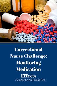 Correctional Nurse Challenge: Monitoring Medication Effects - Correctional Nurse . Net