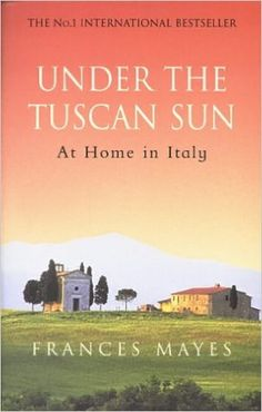 Under The Tuscan Sun: At Home in Italy: Fun book