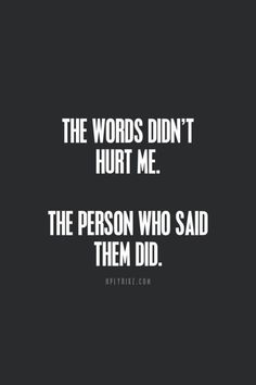 The words hurt me too specially because they came from the last person I expected to. Life Quotes Love, Mood Quotes, Positive Quotes, Heart Quotes, Wisdom Quotes, Sad Girl Quotes, Friend Quotes, Reality Quotes, Woman Quotes