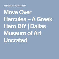 Move Over Hercules – A Greek Hero DIY | Dallas Museum of Art Uncrated