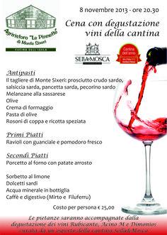 Venerdì 8 Novembre 2013 ore 20.30 presso il Ristorante di Campagna Le Pinnette - Podere di Monte Sixeri - Alghero (Sardegna) CENA CON DEGUSTAZIONE VINI DELLA CANTINA SELLA & MOSCA.  Per prenotazioni tel.: (+39) 079 9999016  Le gustose pietanze, preparate con gli ingredienti genuini provenienti dal nostro Podere, saranno accompagnate dalla degustazione di vini Rubicante, Acino M e Dimonios curata da un esperto della Cantina Sella & Mosca.