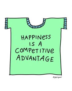 happiness is a competitive advantage