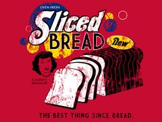 Sliced Bread for $18