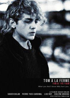 Tom à la ferme (2013)  (Tom at the Farm)  Director: Xavier Dolan  Xavier Dolan, Pierre-Yves Cardinal, Lise Roy, Evelyne Brochu