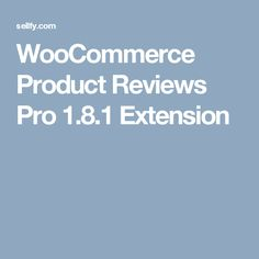 WooCommerce Product Reviews Pro 1.8.1 Extension