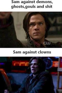 Sam Winchester vs. clowns #Supernatural | |