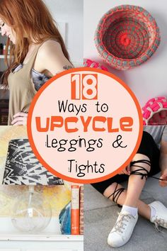 18 Ways to Upcycle and Reuse Tights and Leggings- Don't toss those holey and too small leggings or tights! Make something awesome out of them!