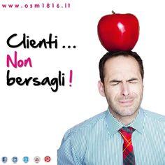 Clienti non bersagli! Leggi qui: http://www.osm1816.it/2013/09/clienti-ad-ognuno-la-sua-personalita/