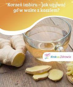 Korzeń imbiru - jak używać go w walce z kaszlem? Aloe Vera, Food And Drink, Health, Health Care, Salud