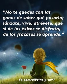 Motivational Phrases, Inspirational Quotes, Special Quotes, The Little Prince, Spanish Quotes, Sentences, Just In Case, Me Quotes, Quotes Amor