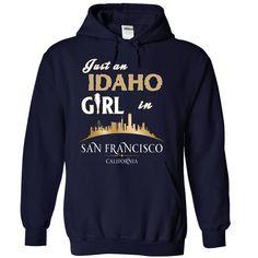 ID SF Just an IDAHO Girl in San Francisco T-Shirts, Hoodies. VIEW DETAIL ==►…