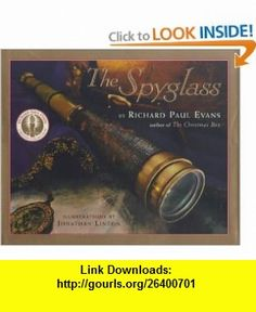The Spyglass  A Book About Faith Richard Paul Evans, Jonathan Linton , ISBN-10: 0689834667  ,  , ASIN: B0000VYDT8 , tutorials , pdf , ebook , torrent , downloads , rapidshare , filesonic , hotfile , megaupload , fileserve