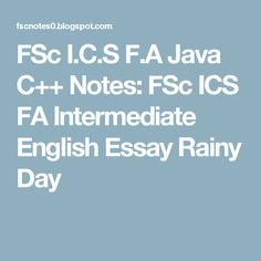 fsc ics fa quotes intermediate part english essays quotations  fsc i c s f a java c notes fsc ics fa intermediate english essay rainy day