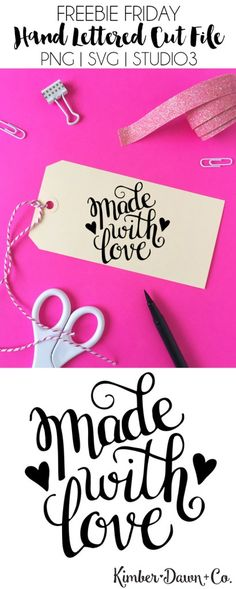 FREEBIE FRIDAY! Hand Lettered Made with Love Cut File (PNG, SVG, STUDIO3)   KimberDawnCo.com