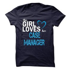 This Girl Love Her Case Manager T- Shirt  Hoodie Case Manager