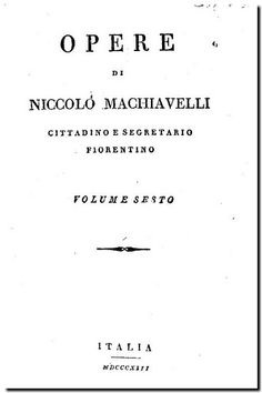 Opere di Niccolò Machiavelli. - Italia [s.n.], 1813. - v.6-. Legazioni e commissioni.