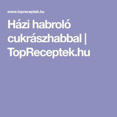 Házi habroló cukrászhabbal | TopReceptek.hu