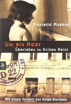 Medienhaus: Marietta Moskin -  Um ein Haar: Überleben im Dritt...