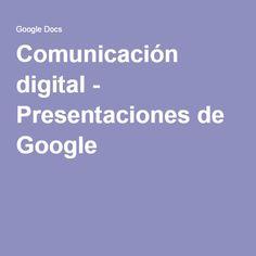 Comunicación digital - Presentaciones de Google