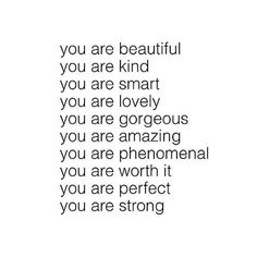 you are beautiful quotes for girlfriend Words are powerful, but they're not magic. Cute you are beautiful quotes help you to express your deep feelings and let your girl know what you love about Life Quotes Love, Self Love Quotes, Words Quotes, Quotes To Live By, Sayings, Changes In Life Quotes, Daily Quotes, Great Friends Quotes, Dont Need A Man Quotes