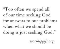 worshipgifs.org Seeking God, Some Words, Worship, Quotes To Live By, Spirituality, Wisdom, Inspirational, Math, Blog