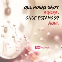 Que horas são? Agora. Onde estamos? Aqui.  #liveness #bomdia #frases #quotes #inspiration #makehappen #believe #acredite #sonhos #dreams #motivation #now #rightnow #here #time #moveon #peace #love #hope #living #today #viveravida #sejafeliz #intentionalliving #fazeracontecer #happiness #frasedodia by livenessmedia