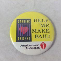 American Heart Association Button Pin Cardiac Arrest Help Me Make Bail AHA Promo  | eBay