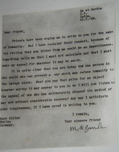 Gandhi's Letter to Hitler .... signed Your sincere friend ....... oh to be so honorable