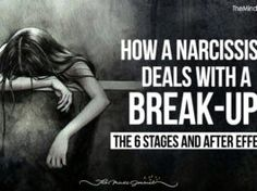 How A Narcissist Deals With A Break-up: The 6 Stages and After Effects