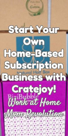 Start Your Own Home-Based Subscription Business with Cratejoy! / Work at Home Mom Revolution