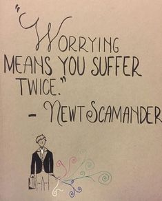 """In my experience, worrying means you suffer twice. Fantastic beasts harry potter ""In my experience, worrying means you suffer twice. Movies Quotes, Hp Quotes, Great Quotes, Quotes To Live By, Life Quotes, Inspirational Quotes, Super Quotes, Fandom Quotes, Peace Quotes"