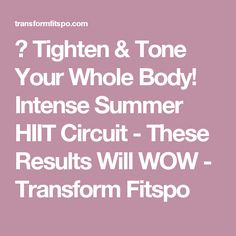 💪 Tighten & Tone Your Whole Body! Intense Summer HIIT Circuit - These Results Will WOW - Transform Fitspo