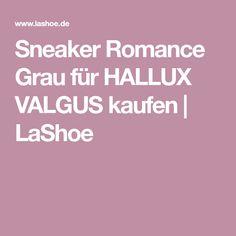 Sneaker Romance Grau für HALLUX VALGUS kaufen | LaShoe