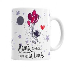 Taza Mama te Mereces la Luna  Las Mejores Tazas Originales para Mamá, El regalo Original que tu mami quiere. Las Puedes personalizar con tu nombre y el de Mamá.