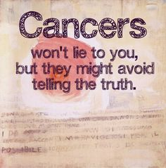 Cancer zodiac sign try not to lie avoid truth try being honest constillation zodiac quote cancer quote