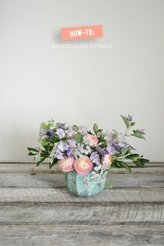 How To Create a Watercolor Floral Arrangement   Read more - http://www.stylemepretty.com/living/2014/01/29/how-to-create-a-watercolor-floral-arrangement/