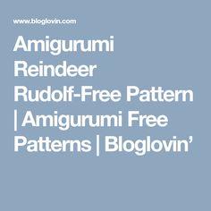 Amigurumi Reindeer Rudolf-Free Pattern | Amigurumi Free Patterns | Bloglovin'