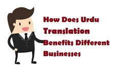 How Does #UrduTranslation Benefits Different Businesses