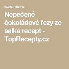 Nepečené čokoládové řezy ze salka recept - TopRecepty.cz