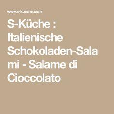 S-Küche : Italienische Schokoladen-Salami - Salame di Cioccolato