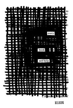 """""""Every book is self-help,"""" a newspaper blackout by Austin Kleon"""