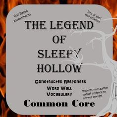 My students love to read this at Halloween. This legend unit contains 71 pages of : Word Wall, vocabulary, and constructed responses. In addition to this, I've included mini-posters with the standards for the classroom, a rubric, and several word wall act
