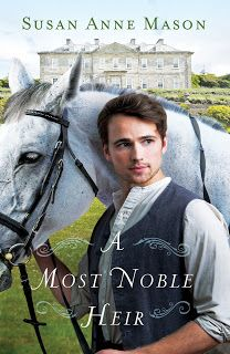 Life at Rossmont: A Most Noble Heir, by Susan Anne Mason {a book rev...