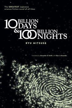 Ten Billion Days and One Hundred Billion Nights by Ryu Mitsuse