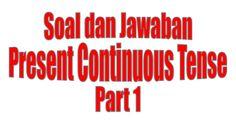 Contoh Soal Present Continuous Tense beserta Kunci Jawabannya Part 1 - https://www.bahasainggrisoke.com/contoh-soal-present-continuous-tense-beserta-kunci-jawabannya-part-1/