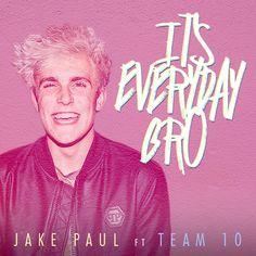 It's Everyday Bro (feat. Team 10) - Single by Jake Paul on Apple Music