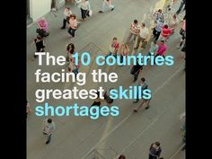 These countries are facing the greatest skills shortages | World Economic Forum