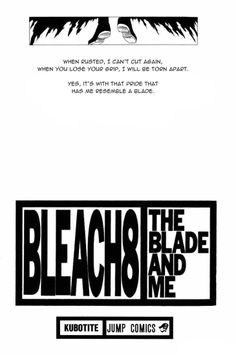 "Bleach Vol. 08 - ""When rusted, I can't cut again. When You lose Your grip, I will be torn apart. Yes, It's with that pride that has me resemble a blade"" - Zangetsu"