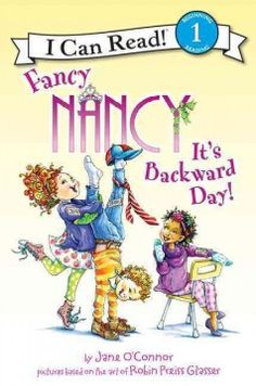 It's backward day! / by Jane O'Connor ; cover illustrations by Robin Preiss Glasser ; interior illustrations by Ted Enik